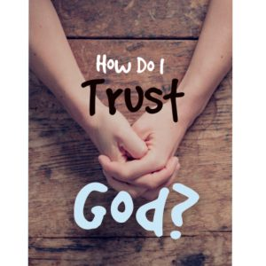 how do i trust god