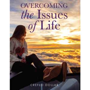 Creflo Dollar Ministries overcoming the issues of life